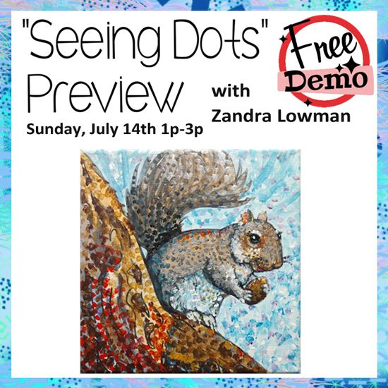 "July 14 - ""Seeing Dots"" Preview with Zandra Lowman"
