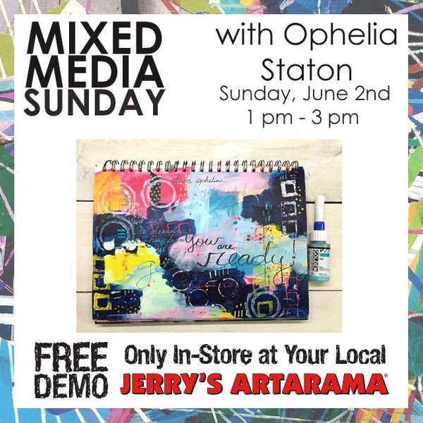 June 2 - Mixed Media Saturday with Ophelia Staton