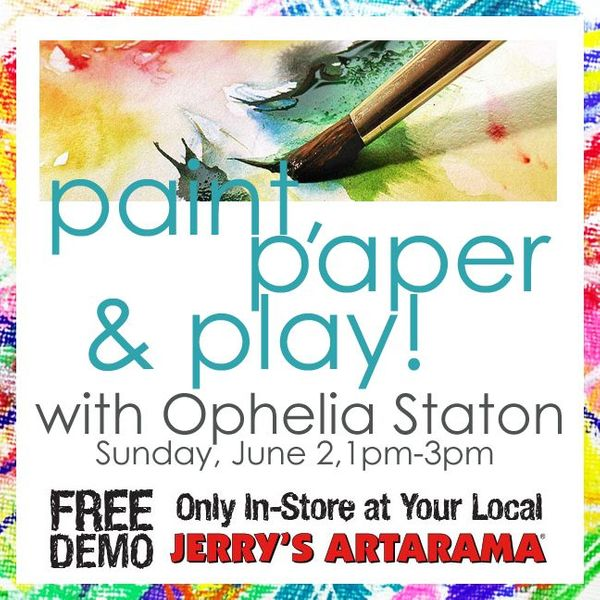 June 2 - Paint, Paper & Play with Ophelia Staton