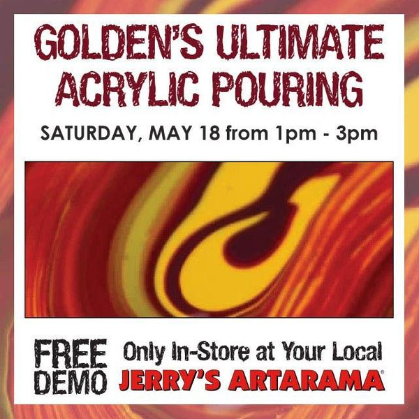 MOVED!! Now Sunday May 19 - Golden's Ultimate Acrylic Pouring