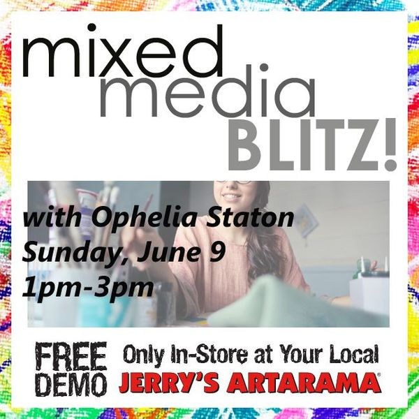 June 9 - Mixed Media Blitz with Ophelia Staton