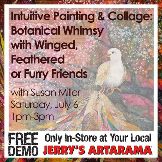July 6 - Intuitive Painting & Collage: Botanical Whimsy with Winged, Feathered or Furry Friends Preview with Susan Miller