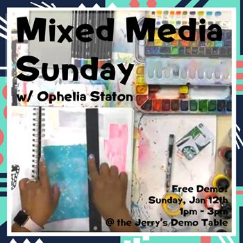 Jan 12 - Mixed Media Sunday w/ Ophelia Staton