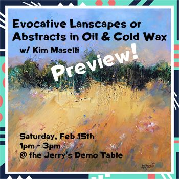 Feb 15 - Evocative Landscapes or Abstracts in Oil & Cold Wax Preview