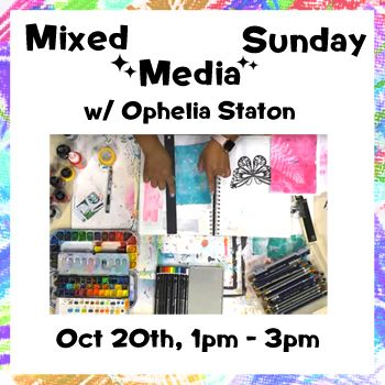 Oct 20 - Mixed Media Sunday w/ Ophelia Staton