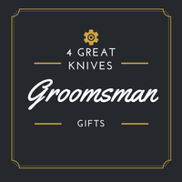 4 Great Groomsmen Knives & Gift Pocket Knives for Other Occasions