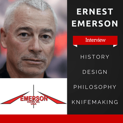 Ernest Emerson Knives Interview - History, Design, Philosophy, Knifemaking & More