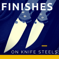 Types of Finishes on Knife Blades - [Article]