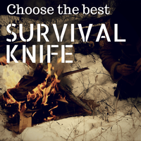 How to Choose the Best Survival Knife for Emergency or Every Day Use