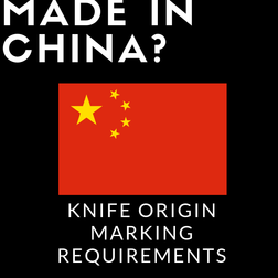 Is That Knife Made in China? Marking Requirements for Knives