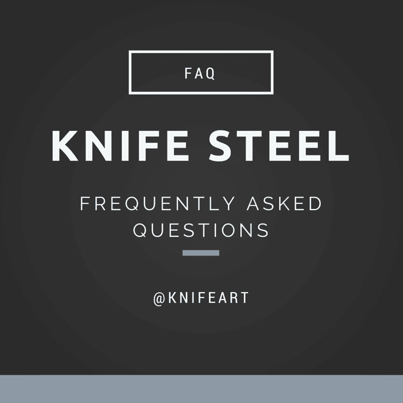 The Knife Steel FAQ at KnifeArt com