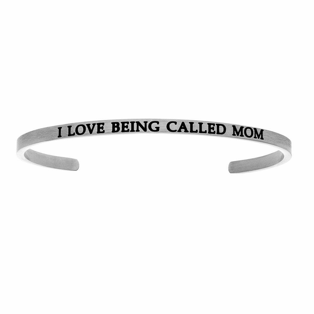 I Love Being  Called Mom Cuff Bangle - Stainless Steel