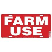 843233 FARM USE, 6 X 12 PLASTIC TAG SIGN FOR VEHICLE