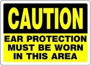CAUTION EAR PROTECTION ... 10 X 14 ALUMINUM
