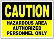 CAUTION HAZARDOUS AREA ... 10 X 14 ALUMINUM