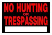 NO HUNTING OR TRESPASSING SIGN 8 X 12 PLASTIC