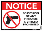 843297 NOTICE POSSESSION OF ANY FIREARMS IS STRICTLY PROHIBITED, 10 X 14 ALUMINUM