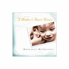 A Mother's Heart Knows-Margaret McSweeney