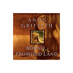 Bound for the Promised Land-Andy Griffith