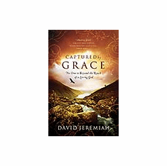 Captured by Grace-David Jeremiah