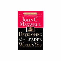 Developing the Leader Within You-By John C. Maxwell