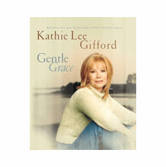 Gentle Grace- Kathie Lee Gifford
