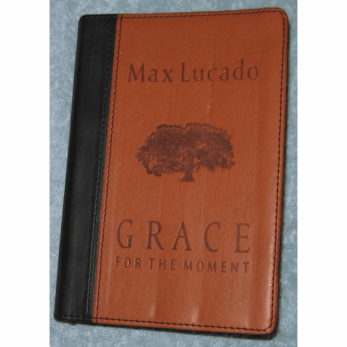 Grace For the Moment- Max Lucado
