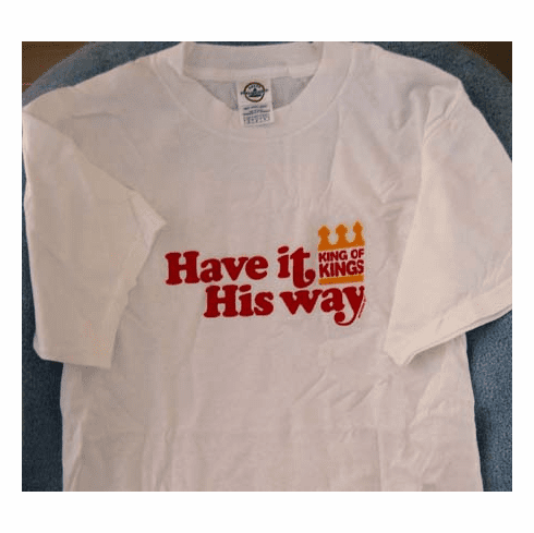 Have it His way t-shirt