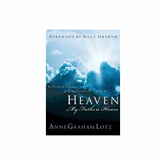 Heaven: My Father's House-Anne Graham Lotz