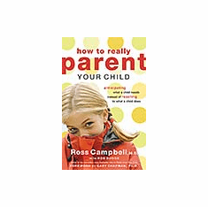 How to Really Parent Your Child