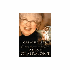 I Grew Up Little-Patsy Clairmont