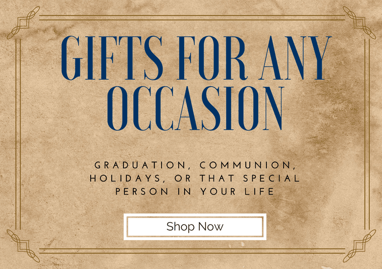 Gifts for any Occasion: Graduation, Communion, Holidays, or that special person in your life!