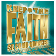 Keep The Faith Second Chances - Sorry: Forgive Me