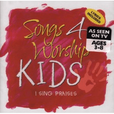 Songs 4 Worship Kids: I Sing Praises