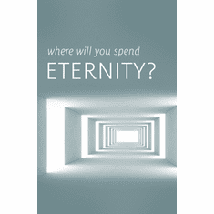 Where Will You Spend Eternity?-Gospel Tracks-Pack of 25
