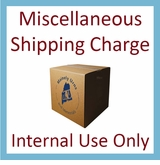 Miscellaneous Shipping Charge - Internal Use Only