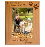 Pet Memorial Red Alder Picture Frame - You were My Favorite Hello and My Hardest Goodbye - Sympathy Dog or Cat Gift - 5 Sizes