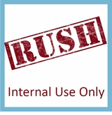 Rush Service - Internal Use Only