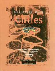 Beginning With Chiles by Mary Lou Creechan and Jim Creechan