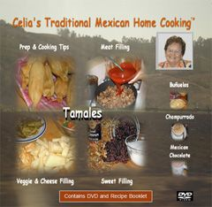 Celia's Traditional Mexican Home Cooking: Tamales