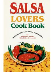 Salsa Lovers Cook Book by Susan K. Bollin
