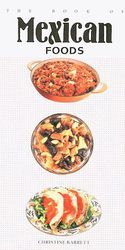 The Book of Mexican Foods by Christine Barrett