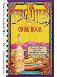 The Tequila Cook Book by Lynn Nusom