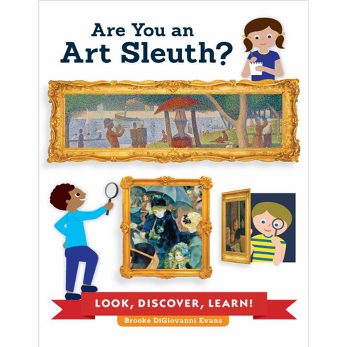 Are You an Art Sleuth?: Look, Discover, Learn!