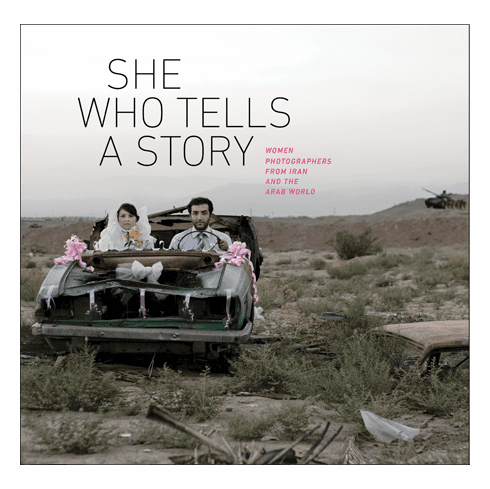 She Who Tells a Story: Women Photogrpahers from Iran and the Arab World