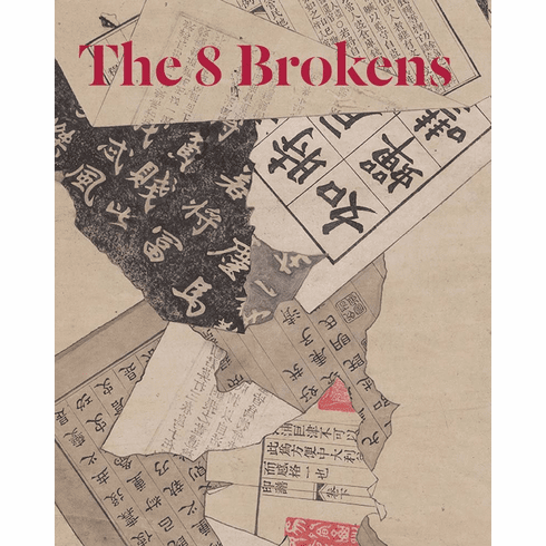 The 8 Brokens: Chinese Bapo Painting