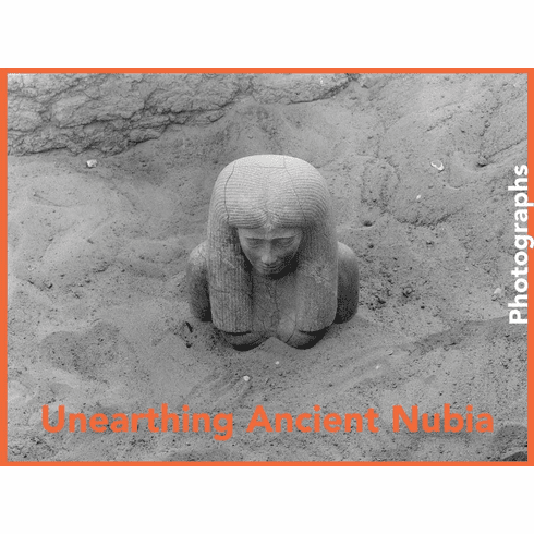 Unearthing Ancient Nubia: Photographs from the Harvard University–Boston Museum of Fine Arts Expedition