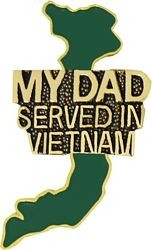 My Dad Served VN Lapel Pin