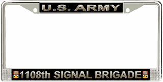 U.S. Army 1108th Signal Brigade License Plate Frame