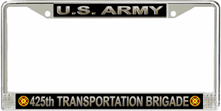 U.S. Army 425th Transportation Brigade License Plate Frame